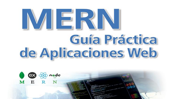 MERN Guía Práctica de Aplicaciones Web